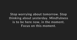 stop worrying about tomorrow
