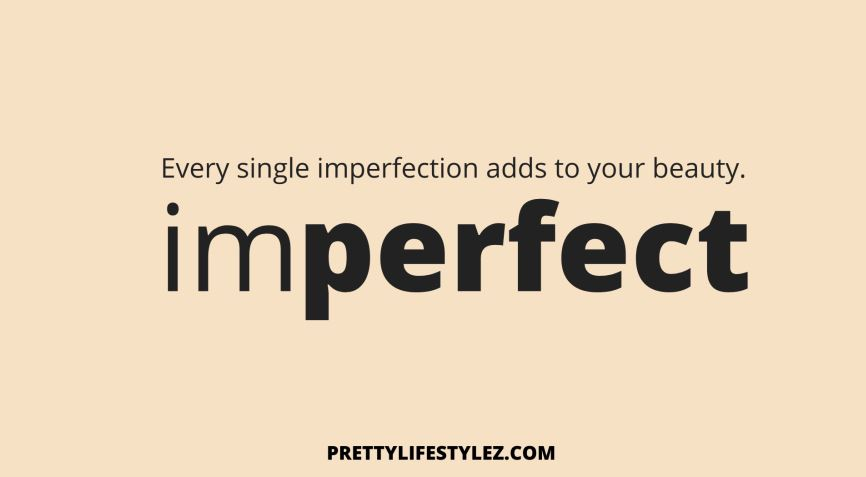 HOW TO LIVE WITH IMPERFECTIONS